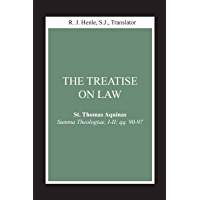 Treatise on Law, The: (Summa Theologiae, I-II; qq. 90-97) (Notre Dame Studies in Law and Contemporary Issues Book 4)