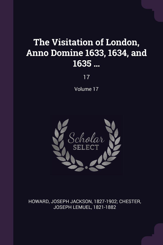Download The Visitation of London, Anno Domine 1633, 1634, and 1635 ...: 17; Volume 17 pdf epub