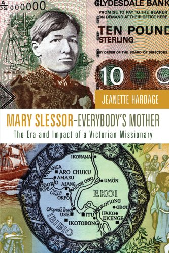 Mary SlessorEverybody's Mother: The Era and Impact of a Victorian Missionary