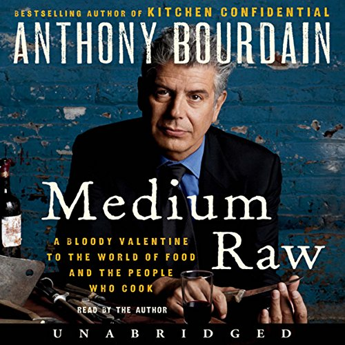 Medium Raw: A Bloody Valentine to the World of Food and the People Who Cook by Anthony Bourdain cover
