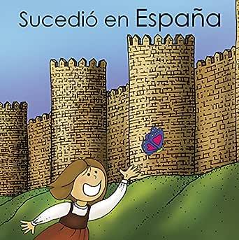 Sucedió en España: Los caminos deTeresa de Jesús (Los caminos de Teresa de Jesús nº 1) eBook: de la Vega, Chela, Ochoa, Alejandro: Amazon.es: Tienda Kindle