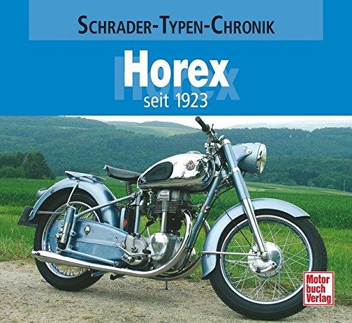 Horex: seit 1923 (Schrader-Typen-Chronik)