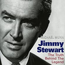 Jimmy Stewart: The Truth Behind the Legend Audiobook by Michael Munn Narrated by Mark Whitten