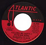 Killing Me Softly With His Song/Just Like A Woman ( 45 rpm)