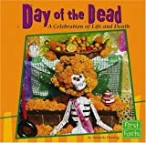 Day of the Dead: A Celebration of Life and Death (Holidays and Culture)