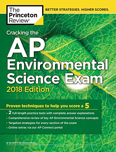 Pdf Teen Cracking the AP Environmental Science Exam, 2018 Edition: Proven Techniques to Help You Score a 5 (College Test Preparation)
