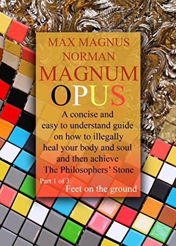 Magnum Opus: Part 1 (Feet on the Ground)