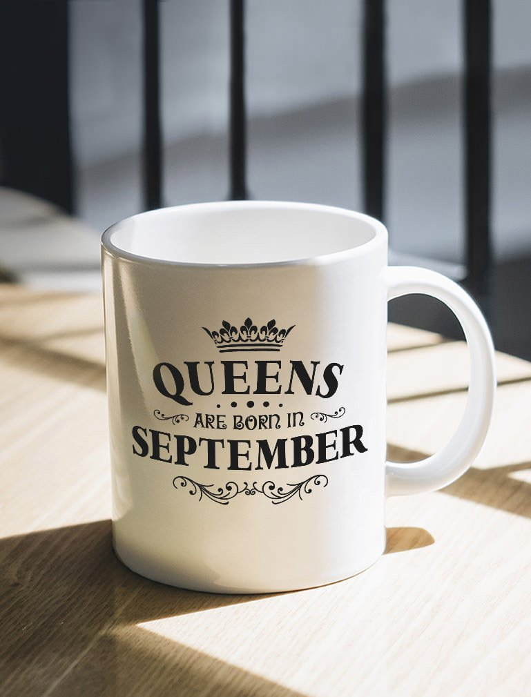 Queens are Born in September Birthday Gift for Women; Wife Sister or Grandmother Coworker or Best Friend September Birthday Gift Office Ceramic Mug 11 Oz White Girlfriend Mom Aunt