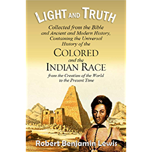 Light and Truth: Collected from the Bible and Ancient and Modern History, Containing the Universal History of the…