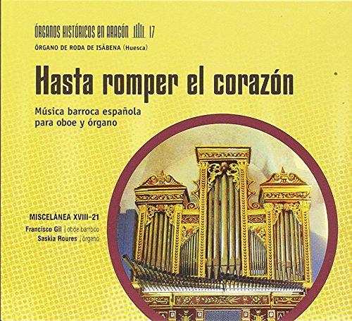 Hasta romper el corazón. Música barroca española para oboe barroco ...