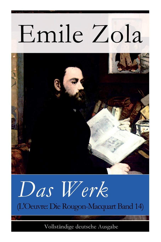 Das Werk (L'Oeuvre: Die Rougon-Macquart Band 14 (German Edition) ebook