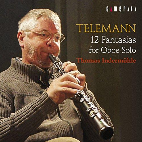 トーマス・インデアミューレ / テレマン:無伴奏オーボエのための12の幻想曲