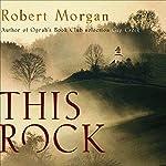 This Rock: A Novel | Robert Morgan