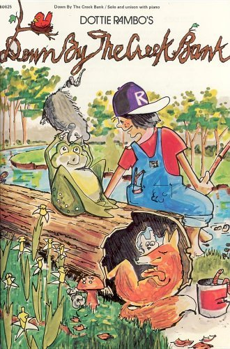 Down by the Creek Bank (Sheet Music Book) by Huntsinger, David; Rambo, Dottie published by Brentwood-Benson - Creek Brentwood