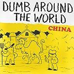 Dumb Around the World: China |  Reader's Digest - editor