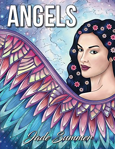 Angels: An Adult Coloring Book with Beautiful Women, Heavenly Scenes, and Patterns for Relaxation -