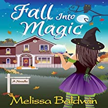 Fall into Magic: Seasons of Summer Series, Book 1 Audiobook by Melissa Baldwin Narrated by Monica Olsen