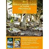 Guide des hôtels et maisons d'hôtes de charme - Provence 2013 (textes, photos, liens pour réserver) (Collection Guides de Charme) (French Edition)
