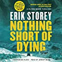 Nothing Short of Dying: A Clyde Barr Thriller, Book 1 Audiobook by Erik Storey Narrated by Jeremy Bobb