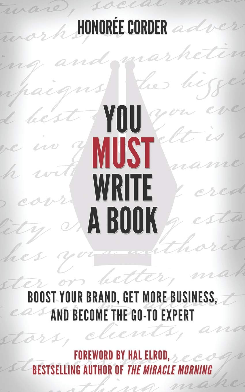 You Must Write a Book: Boost Your Brand, Get More Business, and Become the Go-To Expert PDF