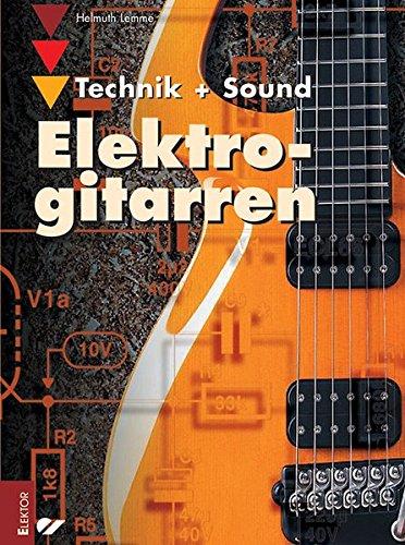 Elektrogitarren: Technik + Sound