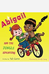 Abigail and the Jungle Adventure (Children's Picture Book) (Volume 1) Paperback