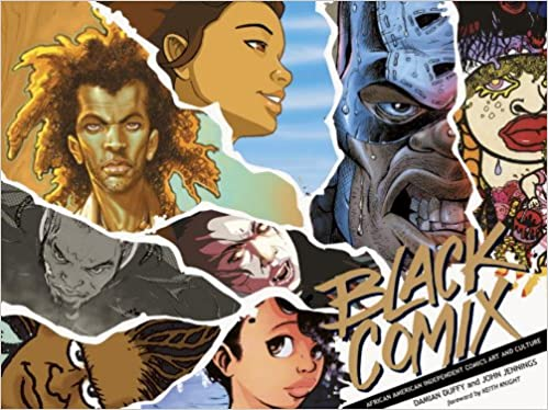Black Comix African American Independent Comics Art And Culture Damian Duffy John Jennings Keith Knight 9780984190652 Amazon Books
