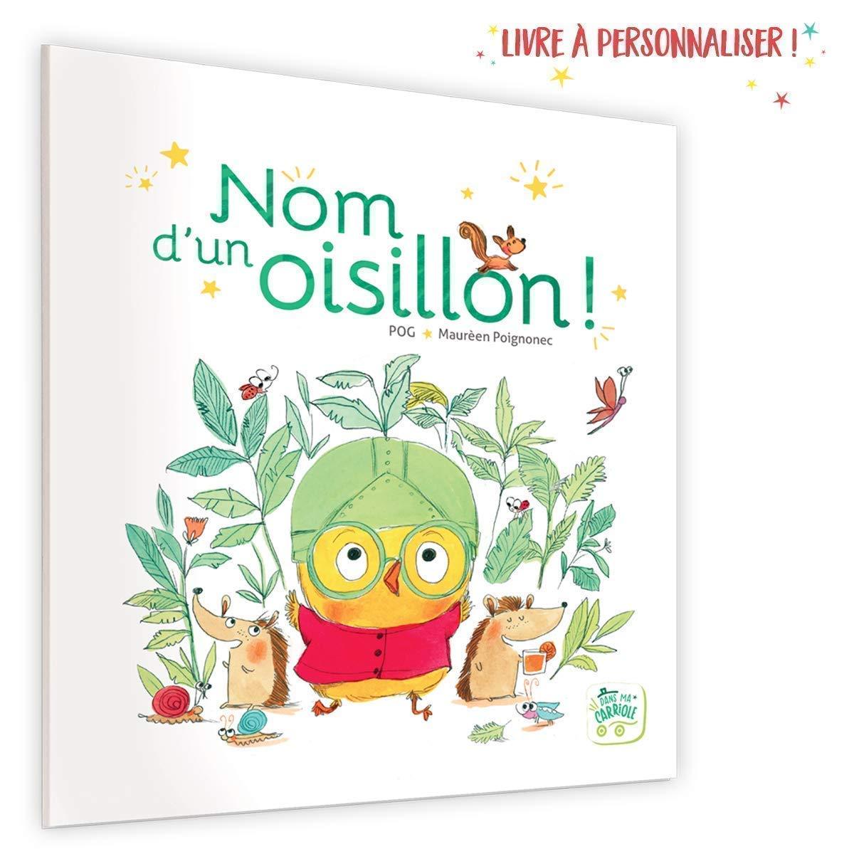Dans ma carriole - Livre enfant - Personnalisé - Nom d'un oisillon - livre à personnaliser au prénom, allure et qualités de l'enfant - naissance - 3 ans - 4 ans - 5 ans - 6 ans - 7 ans - Idée cadeau
