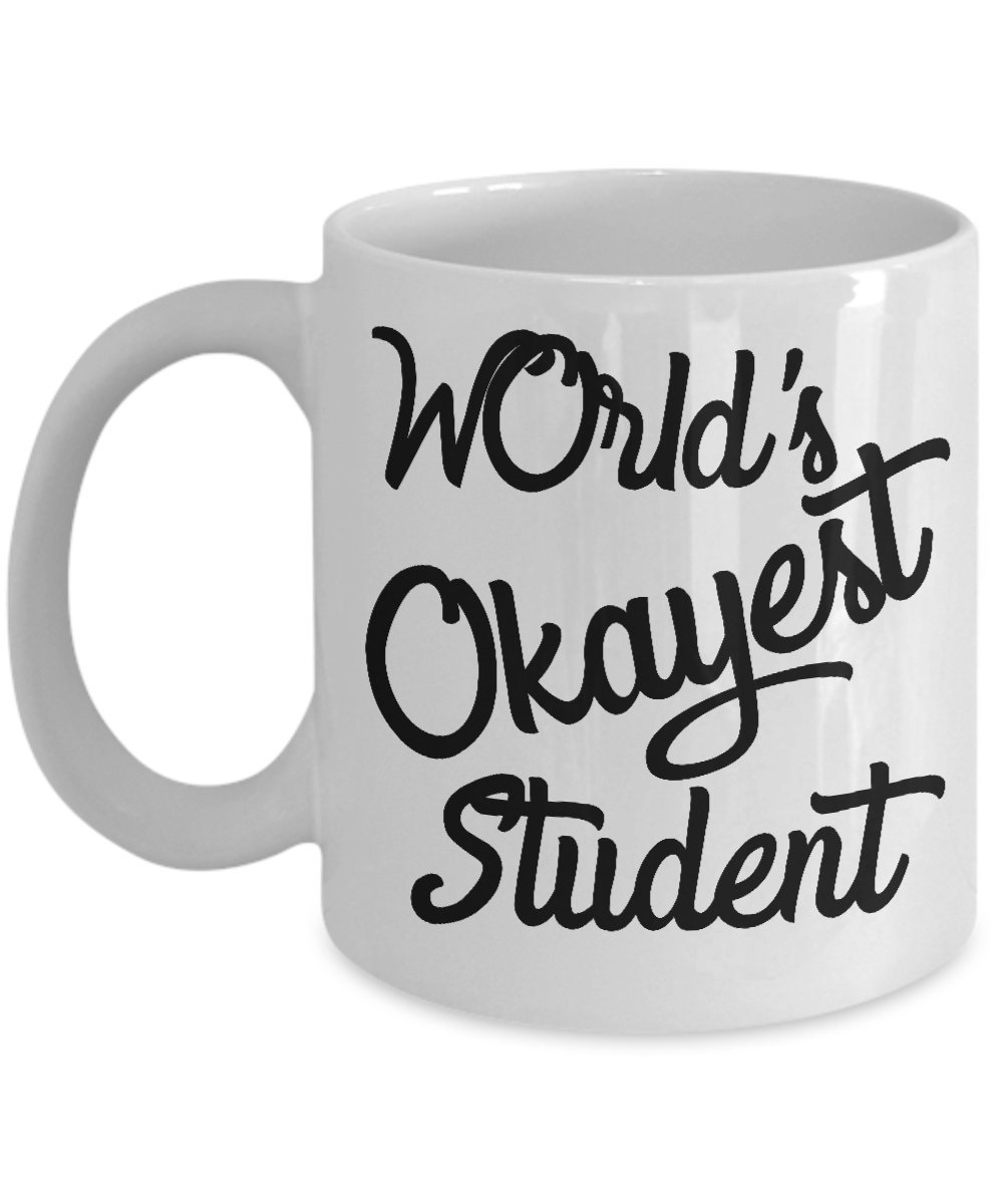 College Student Mug - World's Okayest Student - Funny Going Back To School Coffee Gift For Teen Boys Girls Adults Teachers