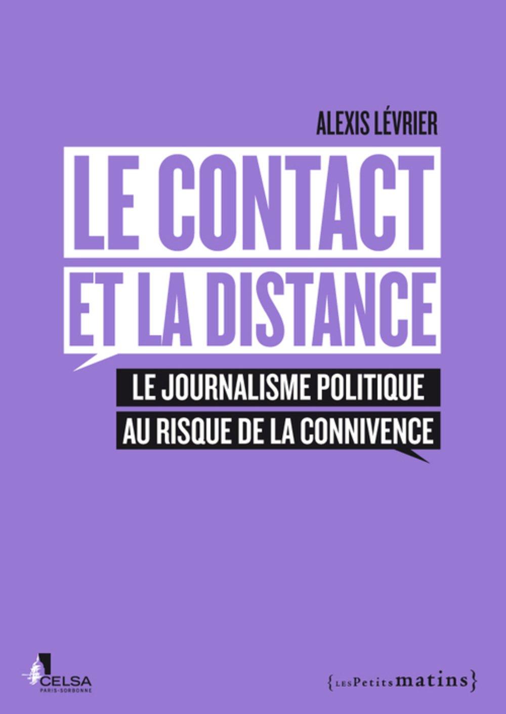 Le Contact et la distance. Le journalisme politique au risque de la connivence