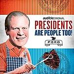 Ep. 23: Gerald Ford | Alexis Coe,Elliott Kalan