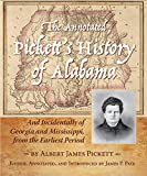 #10: The Annotated Pickett's History of Alabama: And Incidentally of Georgia and Mississippi, from the Earliest Period
