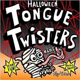 Halloween Tongue Twisters For Kids Volume 4 Riley Weber