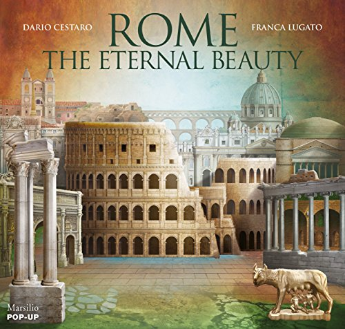 Rome: The Eternal Beauty: Pop-Up by Marsilio