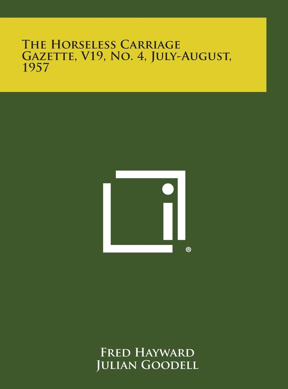 The Horseless Carriage Gazette, V19, No. 4, July-August, 1957 pdf epub