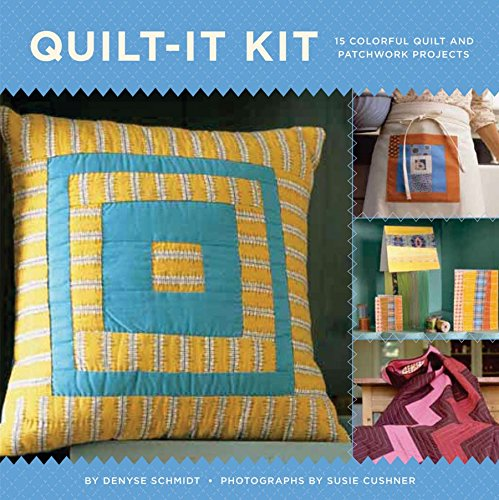 Denyse Schmidt Quilts - Quilt-It Kit: 15 Colorful Quilt and Patchwork Projects