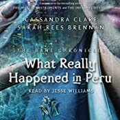 What Really Happened in Peru: The Bane Chronicles #1 | Cassandra Clare, Sarah Rees Brennan