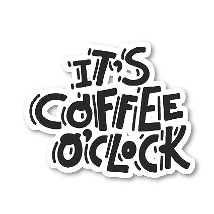 Amazon.com: Coffee O Clock Sticker Funny Coffee Quotes ...