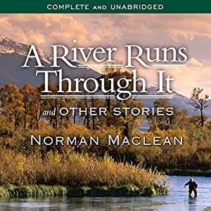 com a river runs through it and other stories audible  com a river runs through it and other stories audible audio edition norman maclean david manis a division of recorded books highbridge books