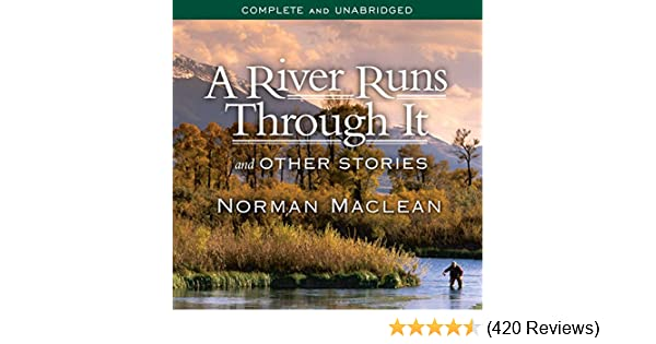 Amazon A River Runs Through It And Other Stories Audible Audio