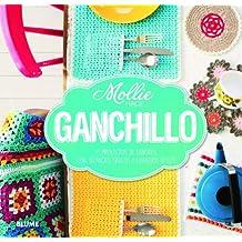 Ganchillo: 15 proyectos de labores, con técnicas, trucos y consejos útiles (Mollie