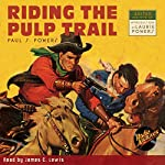 Riding the Pulp Trail | Paul S. Powers