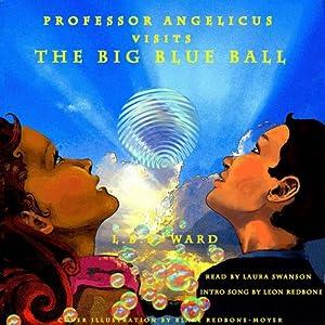 Professor Angelicus Visits The Big Blue Ball Audiobook