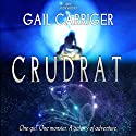 Crudrat Audiobook by Gail Carriger Narrated by J. Daniel Sawyer, full cast