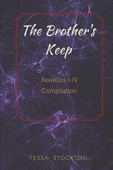 The Brother's Keep: Novellas I-IV Compilation Paperback