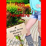 Path to Nowhere: A Shady Acres Mystery, Book 2 | Cynthia Hickey