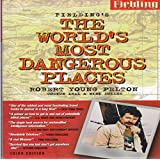 Fielding's the World's Most Dangerous Places (Fielding's travel guides)
