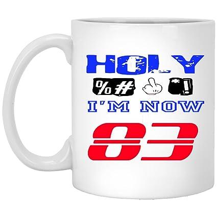 Holy I Am Now 83 Years Old White Coffee Mug