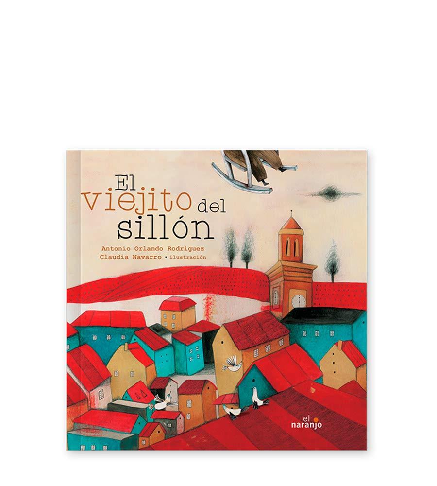 El Viejito Del Sillon: Amazon.es: Antonio Orlando Rodriguez ...