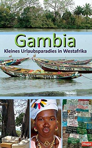 Gambia - Kleines Urlaubsparadies in Westafrika: Ein anspruchsvoller Begleiter für Ihre Reise nach Gambia